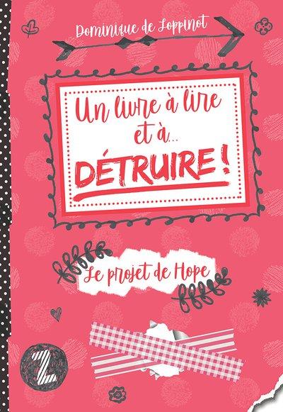Le Projet De Hope Un Livre A Lire Et A Detruire